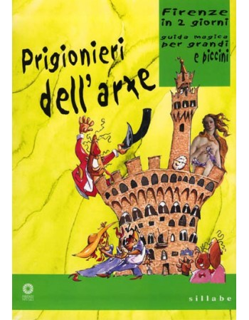 Prisoners of Art. Florence in 2 days
