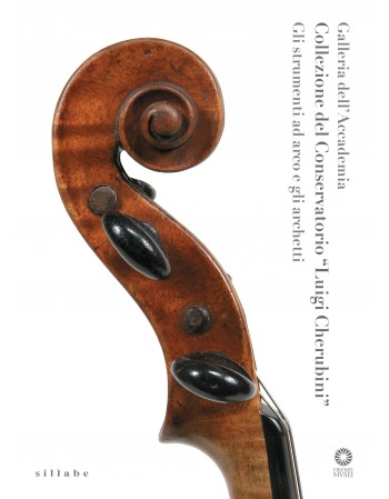 The Conservatorio Luigi Cherubini Collection: Stringed instruments and Bows